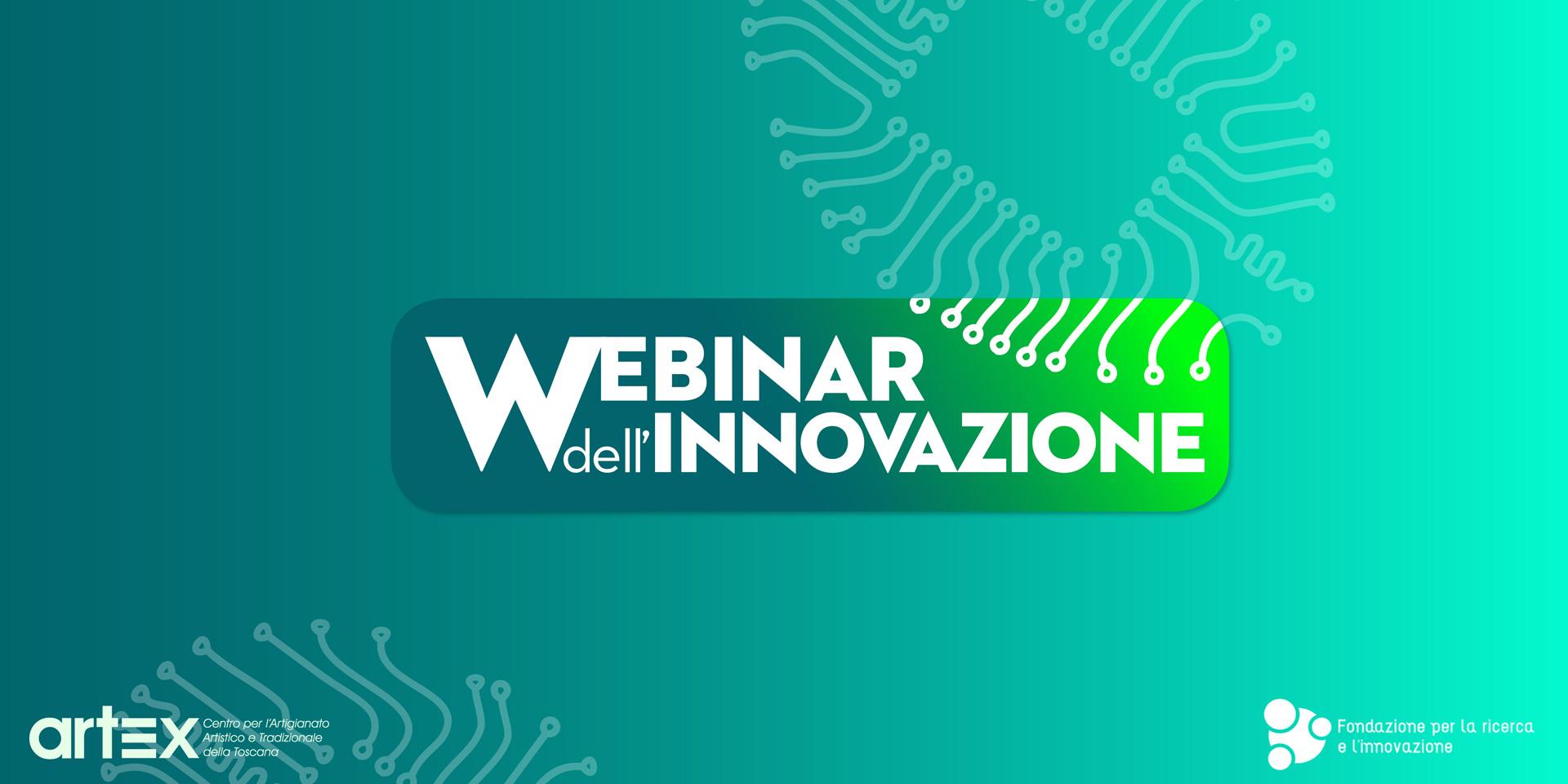 Partono i Webinar dell'Innovazione: appuntamenti virtuali gratuiti sul tema della transizione digitale per l'artigianato artistico